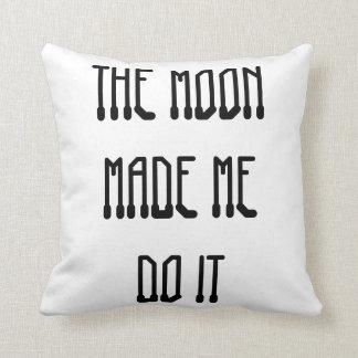 Almofada A lua fez-me fazê-lo