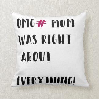 Almofada A mamã era direita sobre tudo!