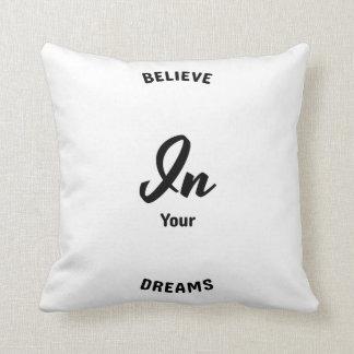 Almofada Acredite em seu travesseiro dos sonhos