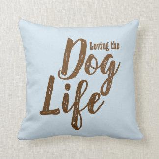 Almofada Amando o travesseiro reversível da vida do cão