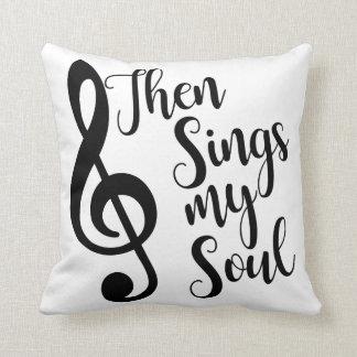 Almofada Canta então meu travesseiro da alma