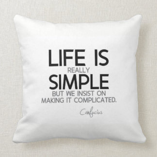 Almofada CITAÇÕES: Confucius: A vida é realmente simples