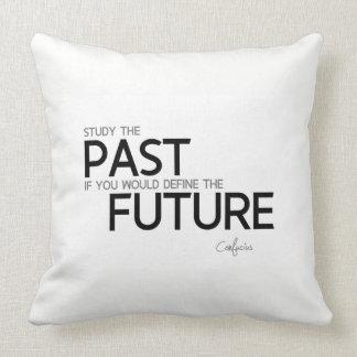 Almofada CITAÇÕES: Confucius: Estude o passado