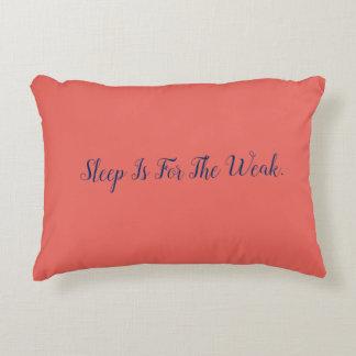 Almofada Decorativa O sono é para o travesseiro fraco/semana