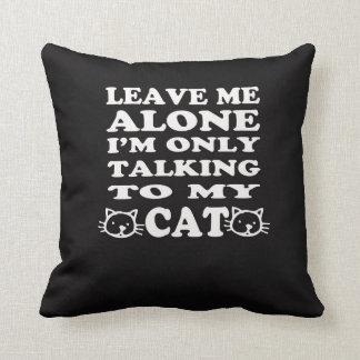 Almofada Deixe-me me sozinho estão falando somente a meu