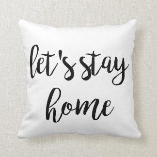 Almofada Deixe-nos permanecer o travesseiro decorativo Home