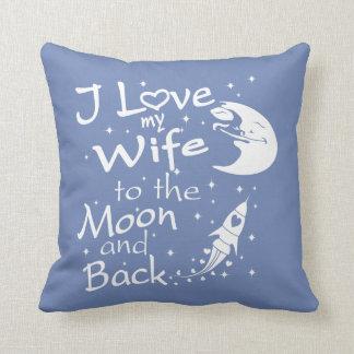 Almofada Eu amo minha esposa à lua e à parte traseira