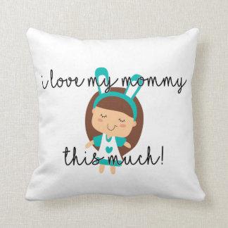 Almofada Eu amo minhas mamães este muito - travesseiro