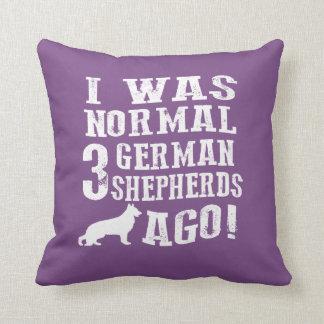 Almofada Eu era Normal 3 german shepherd há