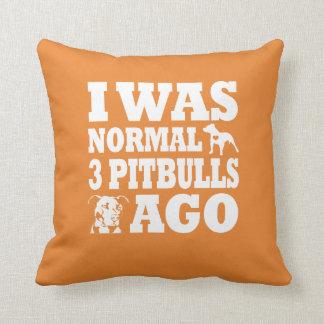 Almofada Eu era o Normal 3 Pitbulls há