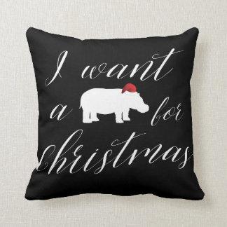Almofada Eu quero um hippopotamus para o feriado bonito do