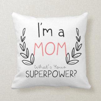 Almofada Eu sou uma mamã, o que é seu travesseiro