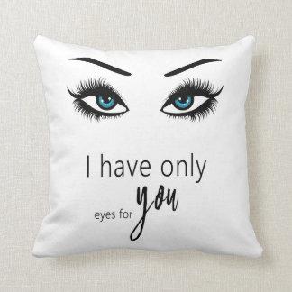 Almofada Eu tenho somente o olho para você