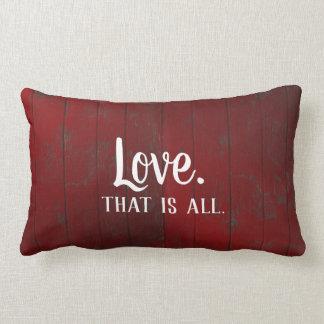 Almofada Lombar O amor é todo. Os conselhos rústicos vermelhos