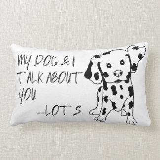 Almofada Lombar O cão e eu engraçados falamos sobre você citações