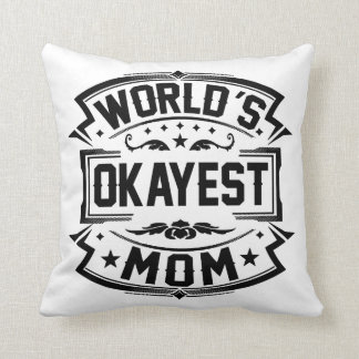Almofada Mamã do Okayest do mundo