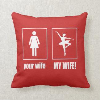 Almofada Minha esposa - dançarino de balé