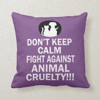 Almofada Não mantenha a calma, luta contra a crueldade