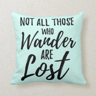 Almofada Não todo o aqueles que Wander é perdido