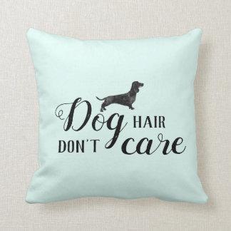 Almofada O cabelo de cão engraçado, não se importa o