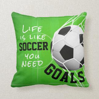 Almofada O futebol gosta da vida, você precisa objetivos