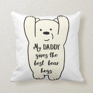 Almofada O pai dá o melhor coxim dos abraços de urso