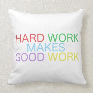 Almofada O trabalho duro faz o bom trabalho