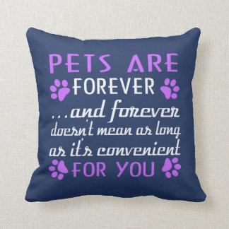 Almofada Os animais de estimação são Forever