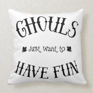 Almofada Os Ghouls apenas querem ter o travesseiro do