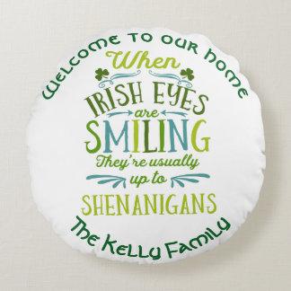 Almofada Redonda Personalizado quando os olhos irlandeses sorrirem