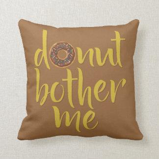 Almofada Rosquinha (não faça) para incomodar-me travesseiro