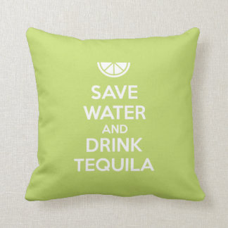 Almofada Salvar a água e beba o Tequila