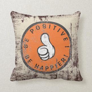 Almofada Seja positivo! Esteja mais feliz!
