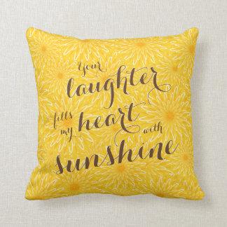 Almofada seu riso enche meu coração com a luz do sol floral
