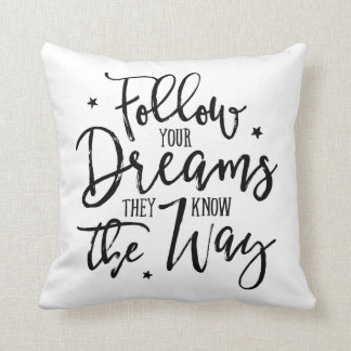 Almofada Siga seus sonhos. Sabem a maneira