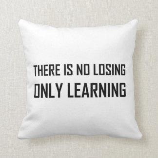 Almofada Somente divisa de aprendizagem não perdedora