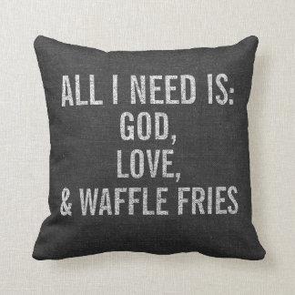 Almofada Tudo que eu preciso é deus, amor, & fritadas do