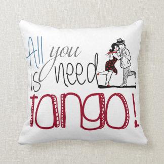 Almofada Tudo que você precisa é citações do tango