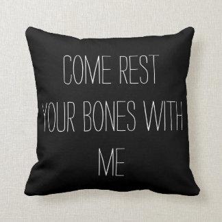 Almofada Vem o resto seus ossos comigo travesseiro
