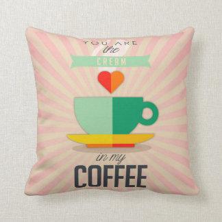 Almofada Você é o creme em meu café