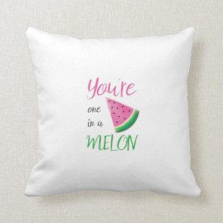 Almofada Você é um em um travesseiro do melão