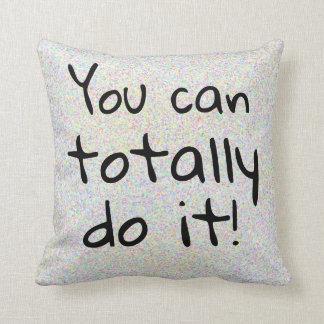 Almofada Você pode totalmente fazê-lo que eu sei inspirador