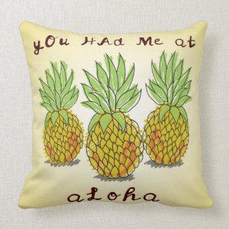 Almofada Você teve-me Aloha - no travesseiro dos abacaxis
