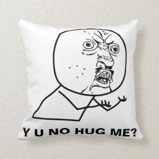 Almofada Y U NENHUM abraço mim? Travesseiro decorativo