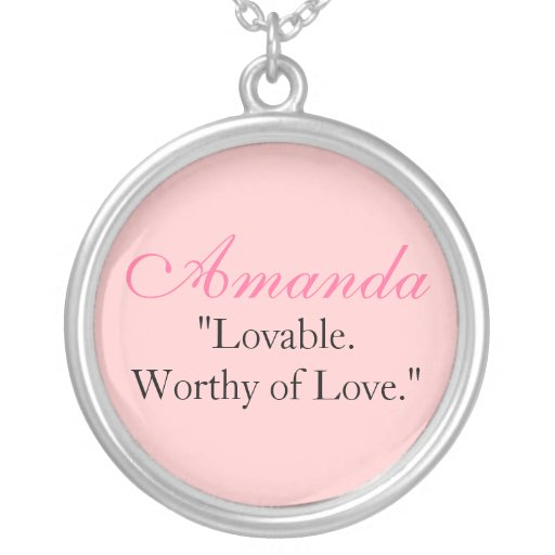 "Amanda ""Lovable.Worthy do amor. "" Pingentes"