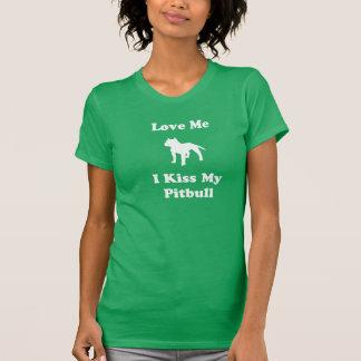 Ame-me mim beijam meu Pitbull Camisetas