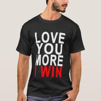 ame-o mais que eu ganho. .png camiseta