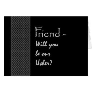 AMIGO você será nosso Usher que Wedding o convite Cartão Comemorativo