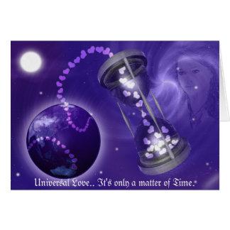 Amor universal. É somente uma matéria de tempo Cartão Comemorativo