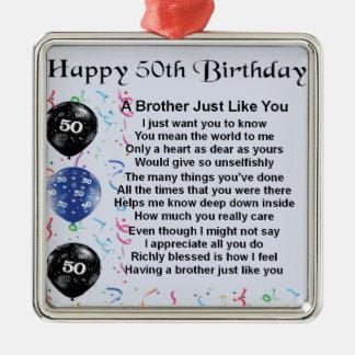 Aniversário do poema do irmão 50th ornamento quadrado cor prata